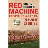 Johnstone Red Machine: Liverpool FC in the '80s: The Players' Stories (English Edition)