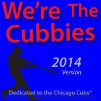 Chicago Cubs We're the Cubbies (2014 Version a Song Dedicated to the Chicago Cubs Baseball Team)