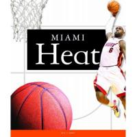 Miami Heat Miami Heat (Favorite Basketball Teams) (English Edition)