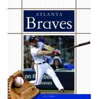 Atlanta Braves Atlanta Braves (Favorite Baseball Teams) (English Edition)