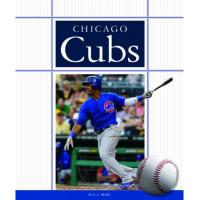 Chicago Cubs Chicago Cubs (Favorite Baseball Teams) (English Edition)