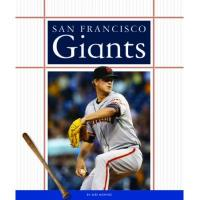 San Francisco Giants San Francisco Giants (Favorite Baseball Teams) (English Edition)