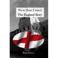 West Ham West Ham United The England Story (English Edition)