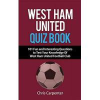 West Ham West Ham United Quiz Book: 2020/21 Season Edition (English Edition)
