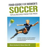 Nancy Food Guide for Women's Soccer: Tips & Recipes from the Pros (English Edition)