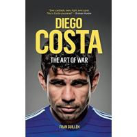 Rayo Vallecano Diego Costa: The Art of War (English Edition)