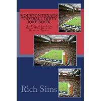 Houston Texans Houston Texans Football Dirty Joke Book: The Perfect Book For Those Who Hate the Houston Texans (NFL Football Joke Books 1) (English Edition)
