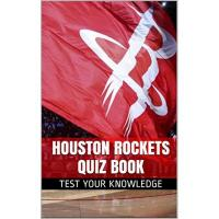 Houston Rockets Houston Rockets Quiz Book - 50 Fun & Fact Filled Questions About NBA Basketball Team Houston Rockets (English Edition)