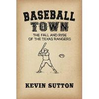 Texas Rangers Baseball Town: The Fall and Rise of the Texas Rangers (English Edition)