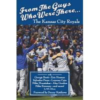 Kansas City Royals From The Guys Who Were There… The Kansas City Royals (English Edition)
