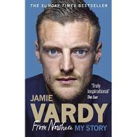 Leicester Jamie Vardy: From Nowhere, My Story (English Edition)