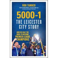 Leicester 5000-1: The Leicester City Story: How We Beat the Odds to Become Premier League Champions (English Edition)