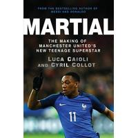 Monaco Martial: The Making of Manchester United's New Teenage Superstar (English Edition)