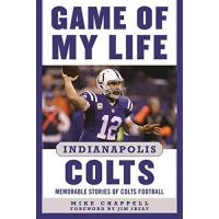 Indianapolis Colts Game of My Life Indianapolis Colts: Memorable Stories of Colts Football (English Edition)