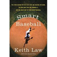 Arizona Diamondbacks Smart Baseball: The Story Behind the Old Stats That Are Ruining the Game, the New Ones That Are Running It, and the Right Way to Think About Baseball (English Edition)