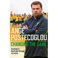 Angers Changing the Game: Football in Australia Through My Eyes (English Edition)