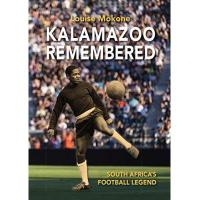Almelo Kalamazoo Remembered: South Africa's Football Legend (English Edition)