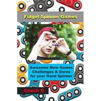 Geschenke aus Pingelshagen Fidget Spinner Games: Awesome Games, Challenges & Dares For Your Hand Spinner (English Edition)