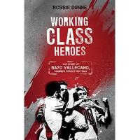Rayo Vallecano Working Class Heroes: The Story of Rayo Vallecano, Madrid's Forgotten Team (English Edition)
