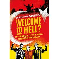 Besiktas Welcome to Hell?: In Search of the Real Turkish Football (English Edition)