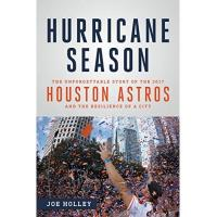 Houston Astros Hurricane Season: The Unforgettable Story of the 2017 Houston Astros and the Resilience of a City (English Edition)