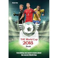 Senegal THE World Cup 2018 Book: Everything You Need to Know About the Soccer World Cup (World Cup Russia 2018) (English Edition)