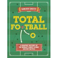 Eindhoven Total Football - A graphic history of the world's most iconic soccer tactics: The evolution of football formations and plays (English Edition)