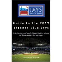 Toronto Blue Jays Jays From the Couch Guide to the 2019 Toronto Blue Jays (English Edition)