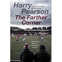 Newcastle The Farther Corner: A Sentimental Return to North-East Football (English Edition)