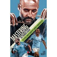 Man. City Mastering the Premier League: The Tactical Concepts behind Pep Guardiola's Manchester City (English Edition)