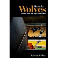 Wolverhampton Bitten By Wolves: Stories from the Soul of Molineux (English Edition)