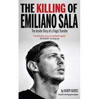 Nantes The Killing of Emiliano Sala: The Inside Story of a Tragic Transfer (English Edition)