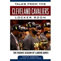 Cleveland Cavaliers Tales from the Cleveland Cavaliers Locker Room: The Rookie Season of LeBron James (Tales from the Team) (English Edition)