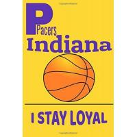 """Indiana Pacers Indiana Pacers I STAY LOYAL: Indiana Pacers Notebook & Journal - NBA Fan Essential - Fan Appreciation - 110 pages   Size: 6"""" x 9"""""""