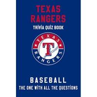 Texas Rangers Texas Rangers Trivia Quiz Book - Baseball - The One With All The Questions: MLB Baseball Fan - Gift for fan of Texas Rangers (English Edition)
