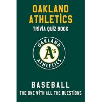 Oakland Athletics Oakland Athletics Trivia Quiz Book - Baseball - The One With All The Questions: MLB Baseball Fan - Gift for fan of Oakland Athletics (English Edition)