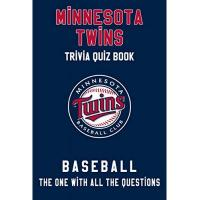 Minnesota Twins Minnesota Twins Trivia Quiz Book - Baseball - The One With All The Questions: MLB Baseball Fan - Gift for fan of Minnesota Twins (English Edition)