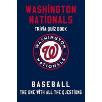 Washington Nationals Washington Nationals Trivia Quiz Book - Baseball - The One With All The Questions: MLB Baseball Fan - Gift for fan of Washington Nationals (English Edition)