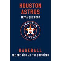 Houston Astros Houston Astros Trivia Quiz Book - Baseball - The One With All The Questions: MLB Baseball Fan - Gift for fan of Houston Astros (English Edition)