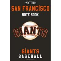 San Francisco Giants San Francisco Giants : San Francisco Giants Notebook & Journal - MLB Fan Essential : MLB Sport Notebook - Journal - Diary: San Francisco Giants Fan Appreciation - 110 pages | Size: 6 x 9 Inch