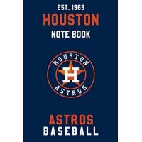 Houston Astros Houston Astros : Houston Astros Notebook & Journal - MLB Fan Essential : MLB Sport Notebook - Journal - Diary: Houston Astros Fan Appreciation - 110 pages | Size: 6 x 9 Inch