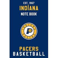 Indiana Pacers Indiana Pacers : Indiana Pacers Notebook & Journal - NBA Fan Essential : NBA Basketball Sport Notebook - Journal - Diary: Indiana Pacers Fan Appreciation - 110 pages   Size: 6 x 9 Inch