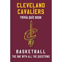 Cleveland Cavaliers Cleveland Cavaliers Trivia Quiz Book - Basketball - The One With All The Questions: NBA Basketball Fan - Gift for fan of Cleveland Cavaliers (English Edition)