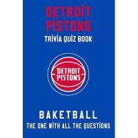 Detroit Pistons Detroit Pistons Trivia Quiz Book - Basketball - The One With All The Questions: NBA Basketball Fan - Gift for fan of Detroit Pistons (English Edition)