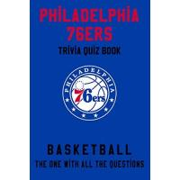 Philadelphia 76ers Philadelphia 76ers Trivia Quiz Book - Basketball - The One With All The Questions: NBA Basketball Fan - Gift for fan of Philadelphia 76ers (English Edition)