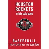 Houston Rockets Houston Rockets Trivia Quiz Book - Basketball - The One With All The Questions: NBA Basketball Fan - Gift for fan of Houston Rockets (English Edition)
