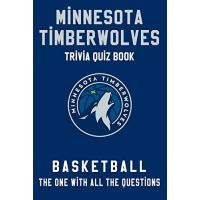 Minnesota Timberwolves Minnesota Timberwolves Trivia Quiz Book - Basketball - The One With All The Questions: NBA Basketball Fan - Gift for fan of Minnesota Timberwolves (English Edition)
