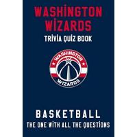 Washington Wizards Washington Wizards Trivia Quiz Book - Basketball - The One With All The Questions: NBA Basketball Fan - Gift for fan of Washington Wizards (English Edition)