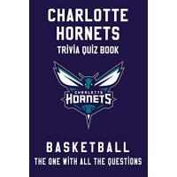Charlotte Hornets Charlotte Hornets Trivia Quiz Book - Basketball - The One With All The Questions: NBA Basketball Fan - Gift for fan of Charlotte Hornets (English Edition)