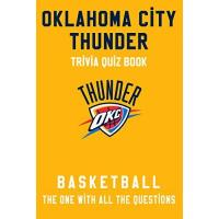 Oklahoma City Thunder Oklahoma City Thunder Trivia Quiz Book - Basketball - The One With All The Questions: NBA Basketball Fan - Gift for fan of Oklahoma City Thunder (English Edition)